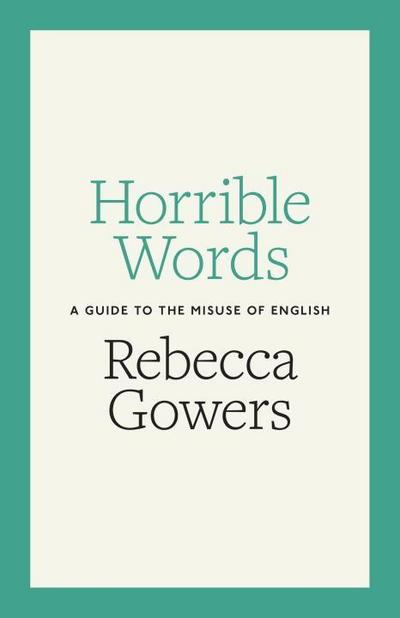 horrible-words-a-guide-to-the-misuse-of-english