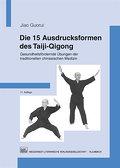 Die 15 Ausdrucksformen des Taiji Qigong: Gesu ...