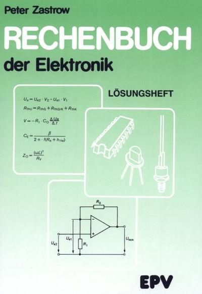 Rechenbuch der Elektronik: Lösungsheft: Für gewerbliche Berufs- und Fachschulen, für die Fort- und Weiterbildung und für den Selbstunterricht