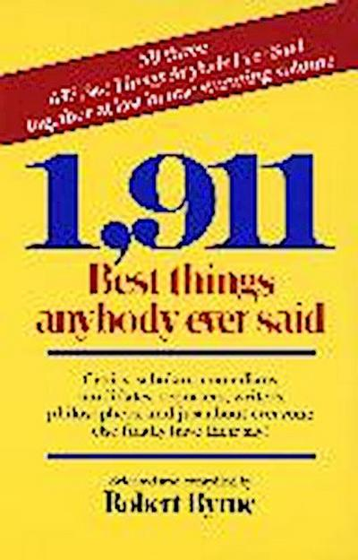 1-911-best-things-anybody-ever-said-cynics-scholars-comedians-candidates-reporters-writers-ph