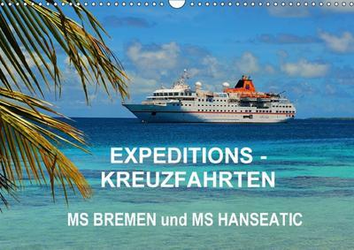 Expeditions-Kreuzfahrten MS BREMEN und MS HANSEATIC (Wandkalender 2018 DIN A3 quer) Dieser erfolgreiche Kalender wurde dieses Jahr mit gleichen Bildern und aktualisiertem Kalendarium wiederveröffentli
