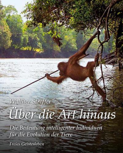 Über die Art hinaus: Die Bedeutung intelligenter Individuen für die Evolution der Tiere