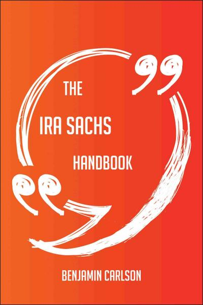 The Ira Sachs Handbook - Everything You Need To Know About Ira Sachs