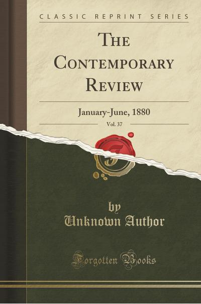 the-contemporary-review-vol-37-january-june-1880-classic-reprint-