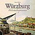 Würzburg; Weinstadtimpressionen; Archivbilder ...