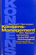 Konsens-Management.  Der Spagat zwischen Auto ...