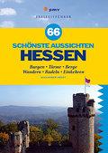 66 schönste Aussichten Hessen: Burgen, Türme, ...