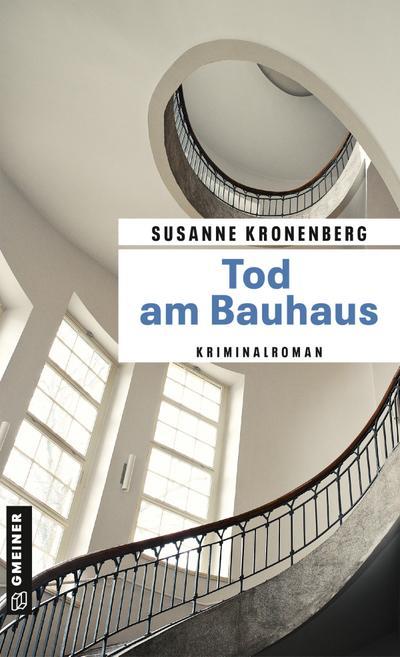 Tod am Bauhaus: Norma Tanns achter Fall (Kriminalromane im GMEINER-Verlag)