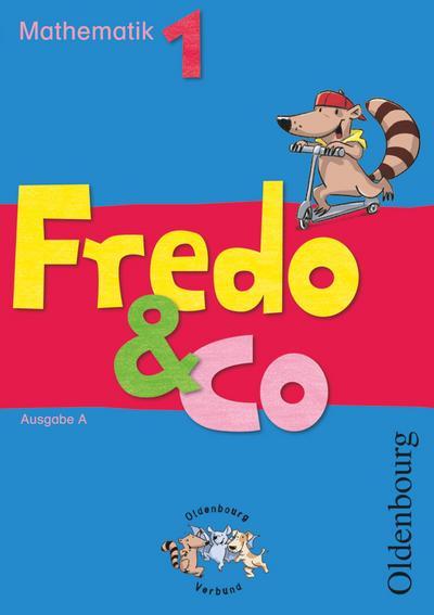 fredo-mathematik-ausgabe-a-fur-alle-bundeslander-au-er-bayern-bisherige-ausgabe-1-schuljah