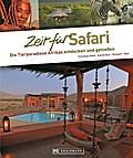 Zeit für Safari; Die schönsten Lodges und Nat ...