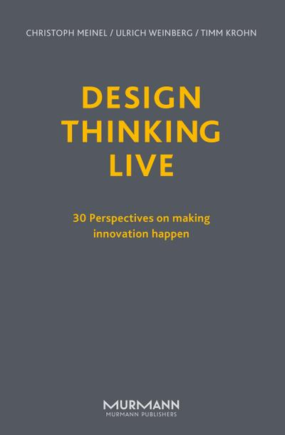 design-thinking-live-30-perspectives-on-making-innovation-happen-english-edition-, 15.44 EUR @ regalfrei-de