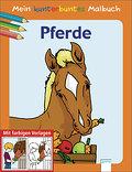 Mein kunterbuntes Malbuch: Pferde