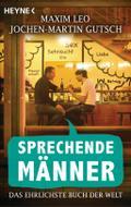Sprechende Männer: Das ehrlichste Buch der We ...