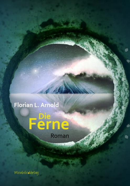 Florian-L-Arnold-Die-Ferne9783981667448