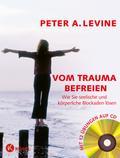 Vom Trauma befreien - Wie Sie seelische und k ...