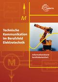 Technische Kommunikation im Berufsfeld Elektrotechnik Informationsband: lernfeldorientiert