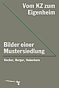 Vom KZ zum Eigenheim: Bilder einer Mustersied ...