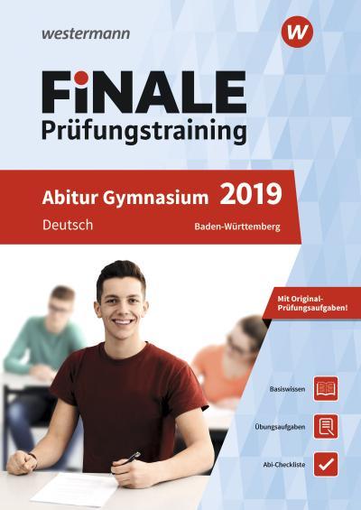 FiNALE Prüfungstraining Abitur Baden-Württemberg: Deutsch 2019