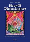 Die zwölf Dimensionstore: Farbstrahlen und Li ...