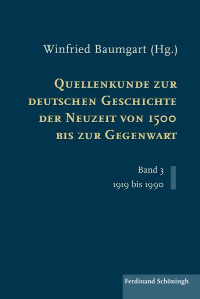 quellenkunde-zur-deutschen-geschichte-der-neuzeit-von-1500-bis-zur-gegenwart-band-3-1919-bis-1990