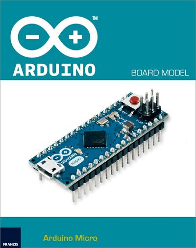 Arduino Micro - Franzis - Personal Computers, Deutsch, , Hrsg.: Smart Projects, Hrsg.: Smart Projects