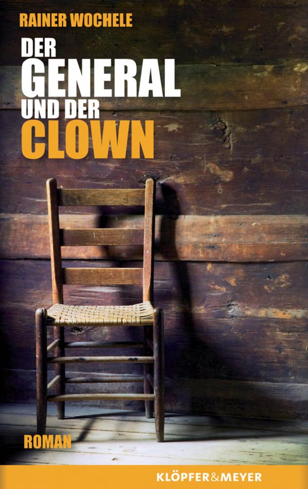 Rainer-Wochele-Der-General-und-der-Clown9783940086204