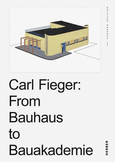 carl-fieger-from-the-bauhaus-to-the-building-academy-bauhaus-edition-52