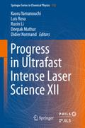 Progress in Ultrafast Intense Laser Science XII