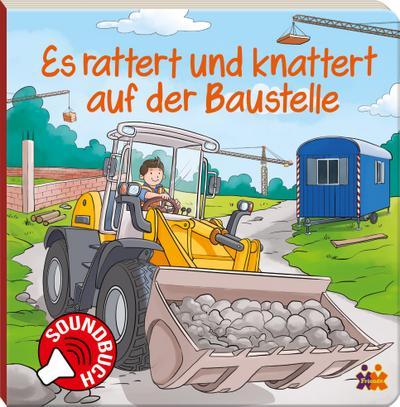 soundbuch-es-rattert-und-knattert-auf-der-baustelle-soundbuch-mit-6-gerauschen