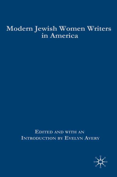 Modern Jewish Women Writers in America - Palgrave Macmillan - Gebundene Ausgabe, Englisch, E. Avery, ,