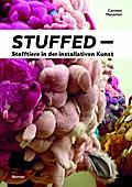 Stuffed - Stofftiere in der installativen Kunst