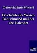 Geschichte des Weisen Danischmend und der drei Kalender