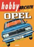 Hobby Archiv Opel 1953-1991: Reprints aus dem ...