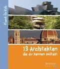 13 Architekten, die du kennen solltest: Kunst ...