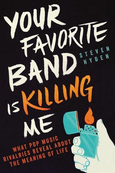 your-favorite-band-is-killing-me-what-pop-music-rivalries-reveal-about-the-meaning-of-life