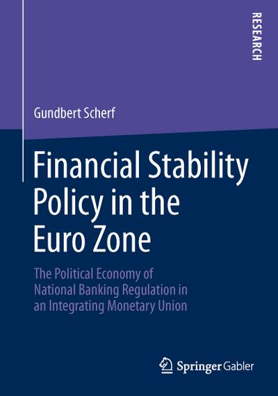 financial-stability-policy-in-the-euro-zone-the-political-economy-of-national-banking-regulation-in