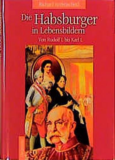 Die Habsburger in Lebensbildern - Diederichs - Gebundene Ausgabe, Deutsch, Richard Reifenscheid, Von Rudolf  I. bis Karl  I., Von Rudolf  I. bis Karl  I.