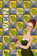 Wein: Eine kulinarische Anthologie