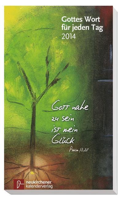 Gottes Wort für jeden Tag 2014 - Neukirchener Kalenderverlag - Taschenbuch, Deutsch, Ralf Marschner, Neukirchener Andachtsbuch, Neukirchener Andachtsbuch