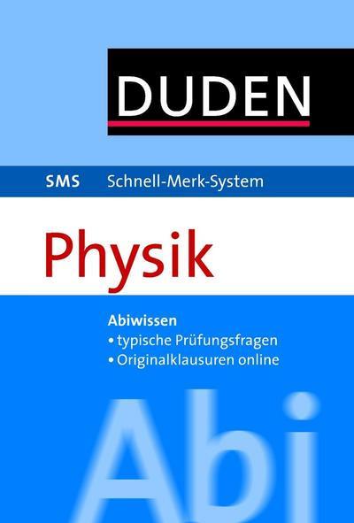 SMS Abi Physik (Duden SMS - Schnell-Merk-System)