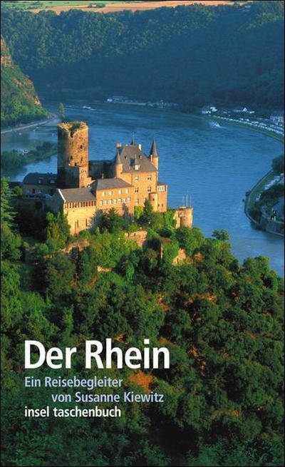 Der Rhein: Ein Reisebegleiter (insel taschenbuch)