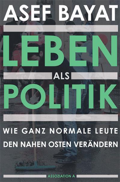 Leben als Politik: Wie ganz normale Leute den Nahen Osten verändern