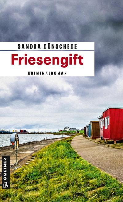 Friesengift: Ein Fall für Thamsen & Co. (Kriminalromane im GMEINER-Verlag)