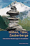 Höhen, Täler, Zauberberge; Literarische Wande ...