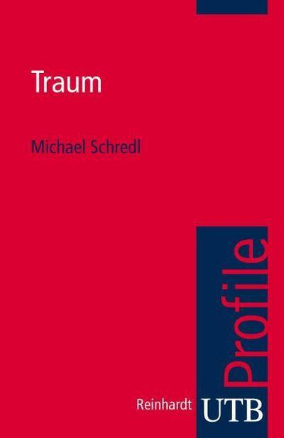 Traum (utb Profile, Band 3005)