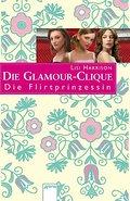 Die Glamour-Clique - Die Flirtprinzessin   ; Die Glamour-Clique; Übers. v. Wiemken, Simone; , Mit Glitzerfolienprägung auf dem Einband -