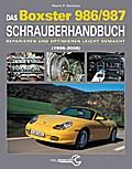 Das Porsche Boxster 986/987 Schrauberhandbuch