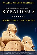 Kybalion 5 - Schätze des Neuen Denkens