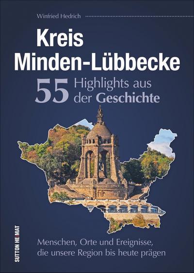 kreis-minden-lubbecke-55-highlights-aus-der-geschichte-eine-unterhaltsame-zeitreise-zu-den-mensche