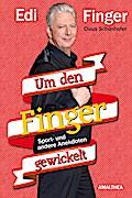 Um den Finger gewickelt; Meine Sportanekdoten ...